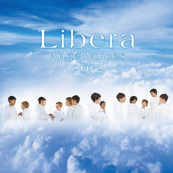 Libera - Angel Voices 2012